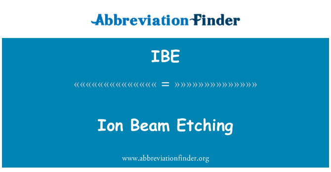 IBE: Ion Beam Etching