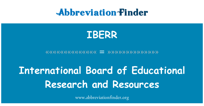 IBERR: International Board of Educational Research and Resources