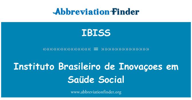 IBISS: Instituto Brasileiro de Inovaçoes em Saüde Social