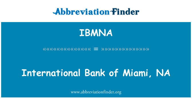 IBMNA: International Bank of Miami, NA