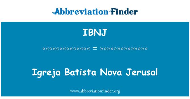 IBNJ: Igreja Batista Nova Jerusal