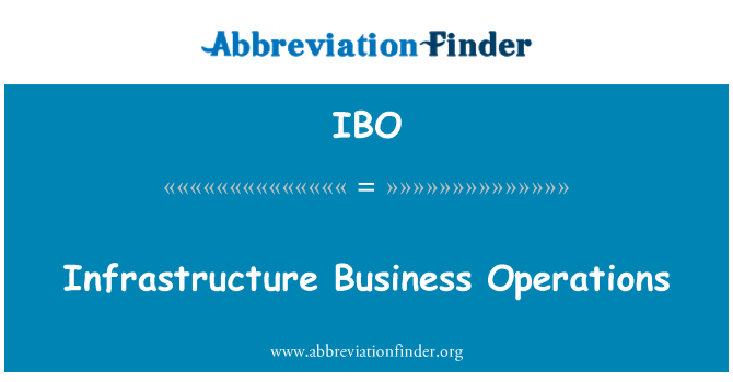 IBO: Infrastructure Business Operations
