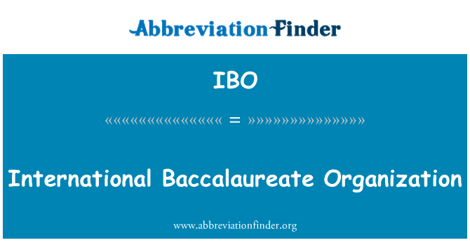 IBO: International Baccalaureate Organization