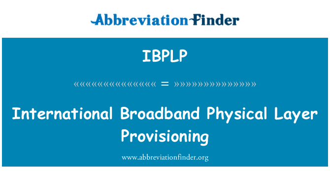 IBPLP: International Broadband Physical Layer Provisioning