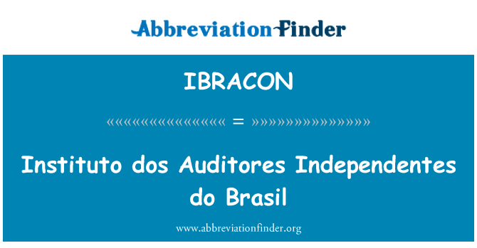 IBRACON: Instituto dos Auditores Independentes do Brasil