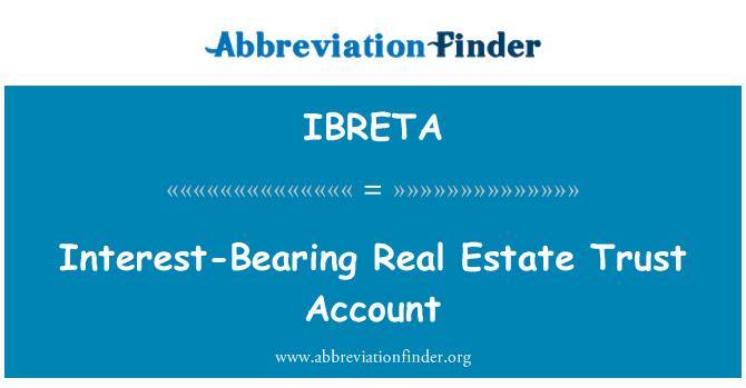 IBRETA: Interest-Bearing Real Estate Trust Account