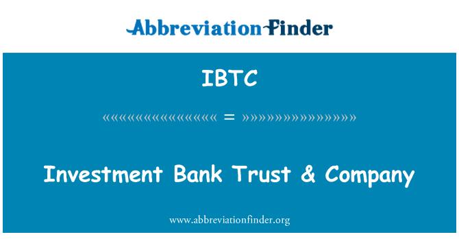 IBTC: Investment Bank Trust Company &