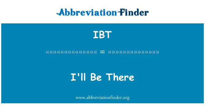 IBT: 我會在那裡