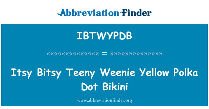 IBTWYPDB: Itsy Bitsy Teeny Weenie Yellow Polka Dot Bikini