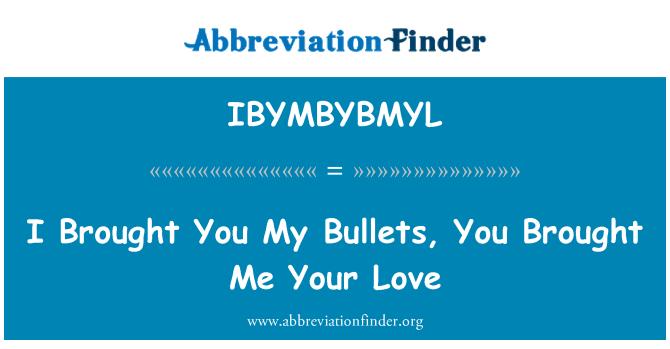 IBYMBYBMYL: 我给你带来了我的子弹,你给我你的爱