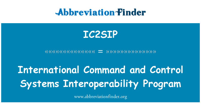 IC2SIP: International Command and Control Systems Interoperability Program