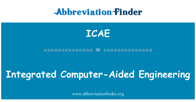 ICAE: Integrated Computer-Aided Engineering