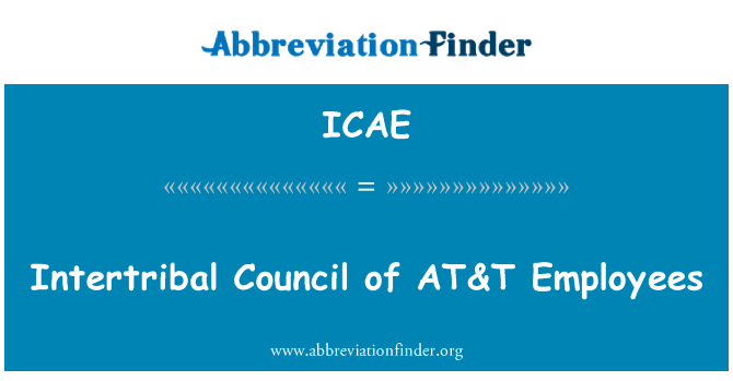 ICAE: Intertribal Council of AT&T Employees