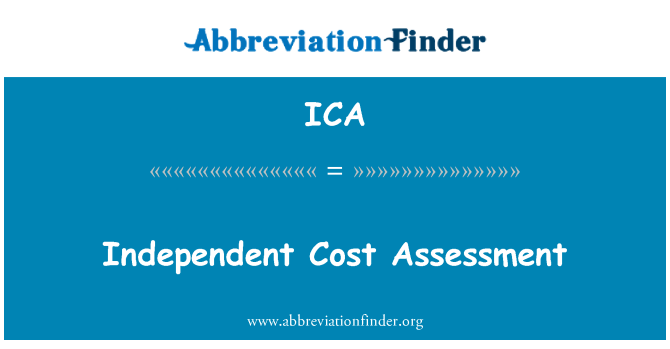ICA: Independent Cost Assessment