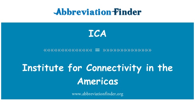 ICA: Institute for Connectivity in the Americas