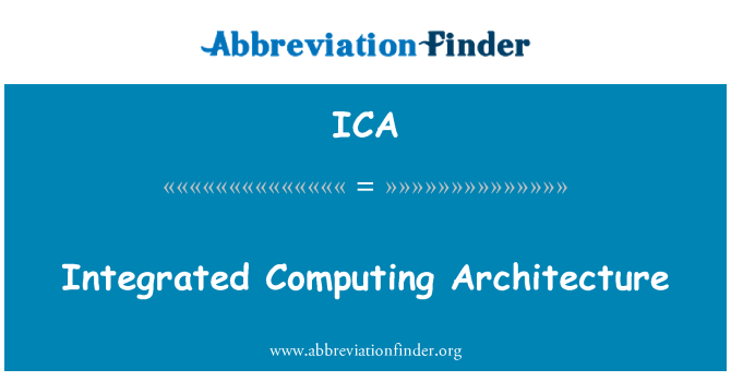 ICA: Integrated Computing Architecture