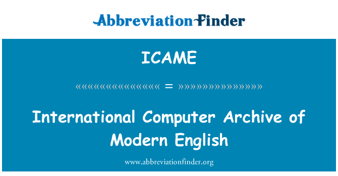 ICAME: International Computer Archive of Modern English