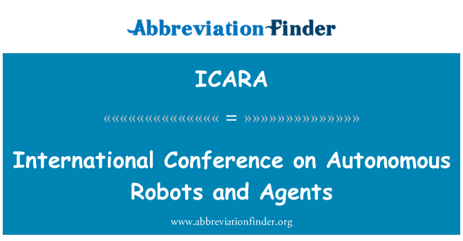 ICARA: International Conference on Autonomous Robots and Agents