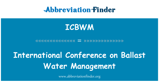 ICBWM: International Conference on Ballast Water Management