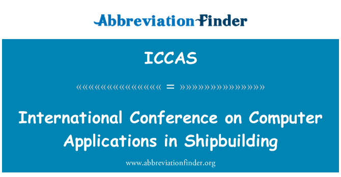ICCAS: International Conference on Computer Applications in Shipbuilding