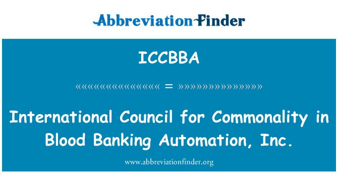 ICCBBA: International Council for Commonality in Blood Banking Automation, Inc.