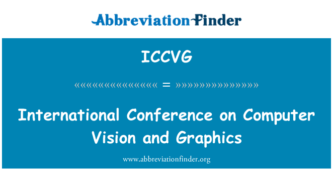 ICCVG: International Conference on Computer Vision and Graphics