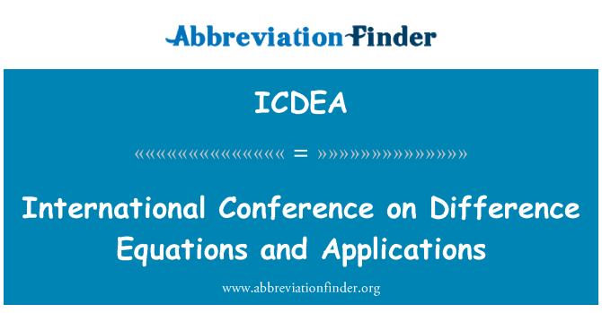 ICDEA: International Conference on Difference Equations and Applications