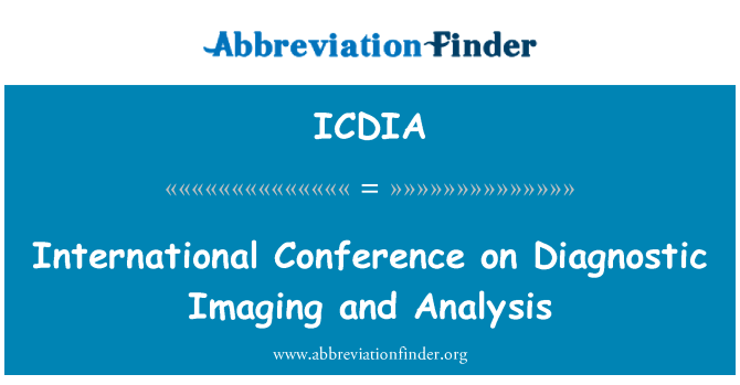 ICDIA: International Conference on Diagnostic Imaging and Analysis