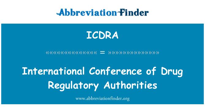 ICDRA: International Conference of Drug Regulatory Authorities