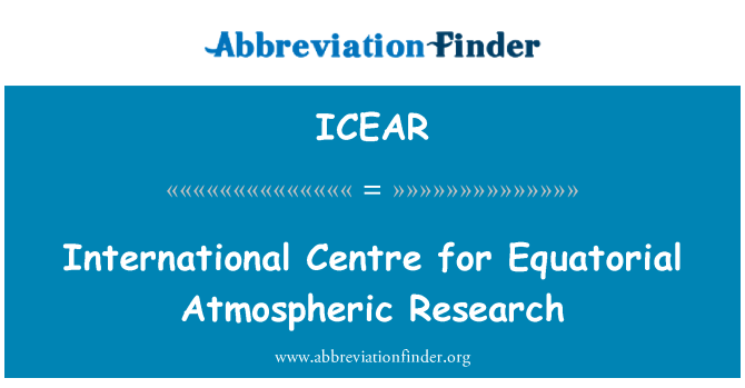 ICEAR: International Centre for Equatorial Atmospheric Research
