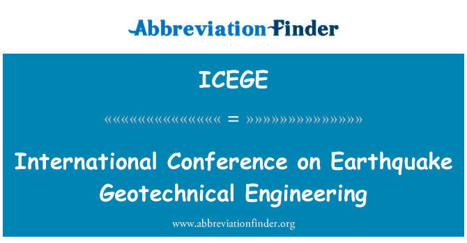 ICEGE: International Conference on Earthquake Geotechnical Engineering