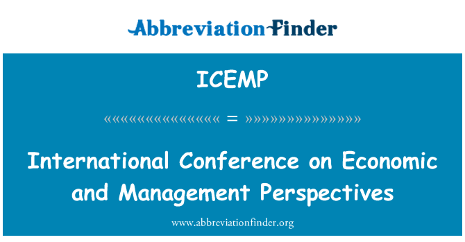 ICEMP: International Conference on Economic and Management Perspectives