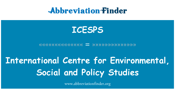 ICESPS: International Centre for Environmental, Social and Policy Studies