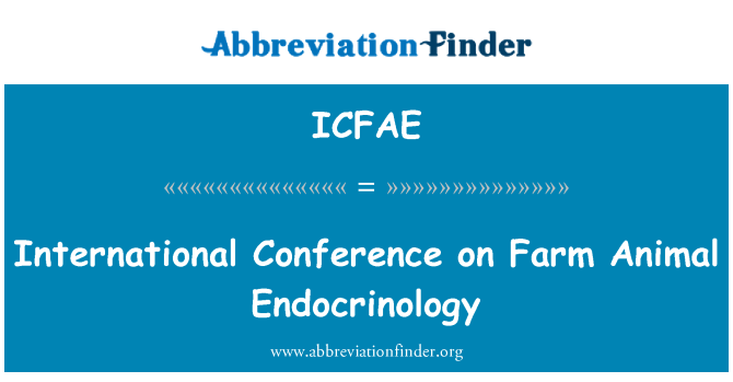 ICFAE: International Conference on Farm Animal Endocrinology