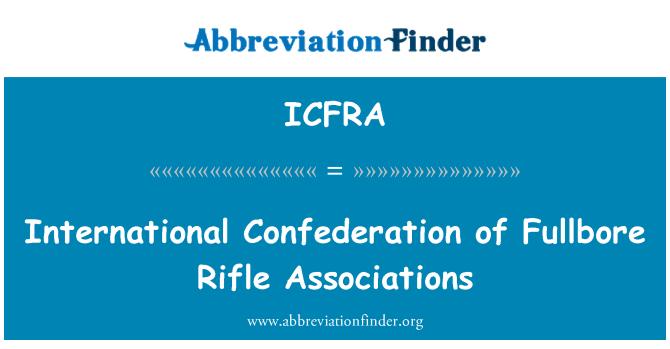 ICFRA: International Confederation of Fullbore Rifle Associations