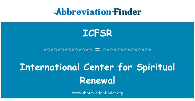 ICFSR: International Center for Spiritual Renewal