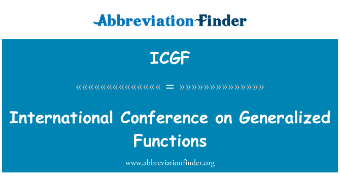 ICGF: International Conference on Generalized Functions
