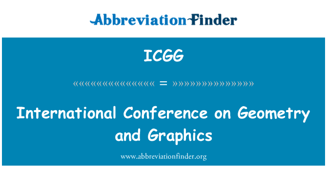 ICGG: International Conference on Geometry and Graphics