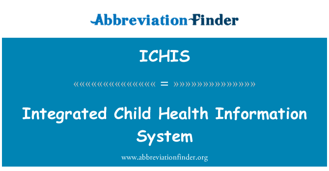 ICHIS: Integrated Child Health Information System