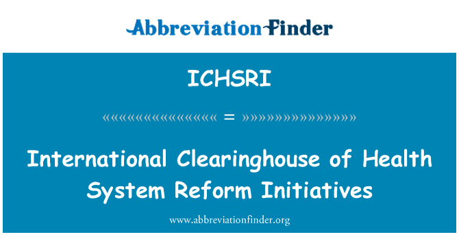 ICHSRI: International Clearinghouse of Health System Reform Initiatives