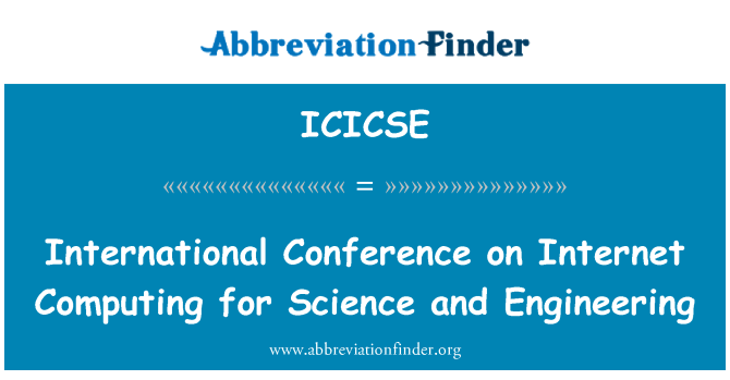 ICICSE: International Conference on Internet Computing for Science and Engineering