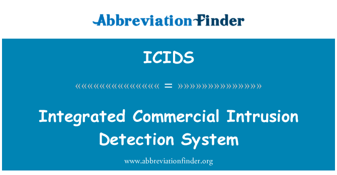 ICIDS: Integrated Commercial Intrusion Detection System