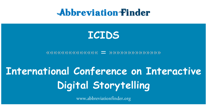 ICIDS: International Conference on Interactive Digital Storytelling