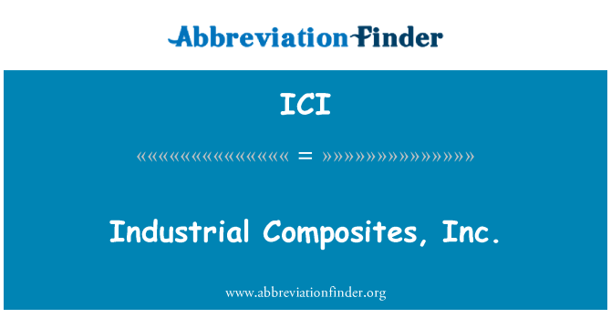 ICI: Industrial Composites, Inc.