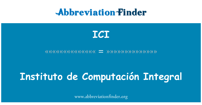 ICI: Instituto de Computación Integral