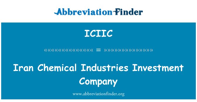 ICIIC: Iran Chemical Industries Investment Company