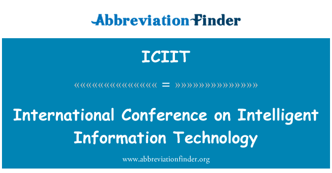 ICIIT: International Conference on Intelligent Information Technology