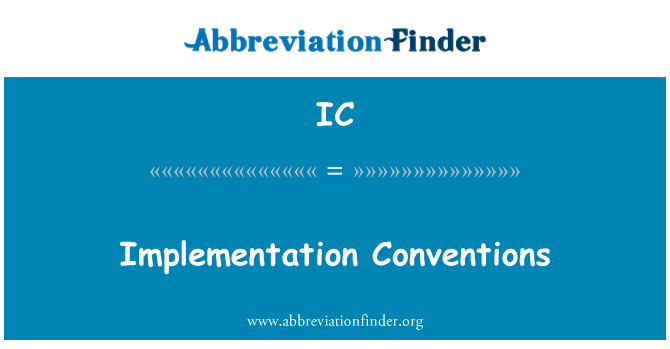 IC: Implementation Conventions