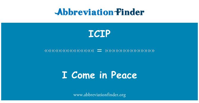 ICIP: Barış için geldim.