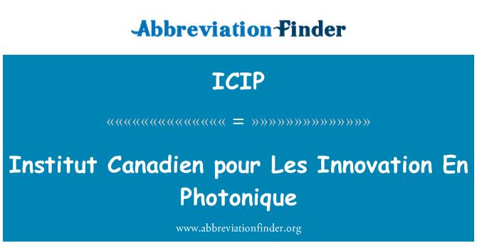 ICIP: Institut Canadien pour Les inovacijų En Photonique